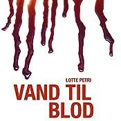 Vand til blod (Selma-serien 2) | Lotte Petri