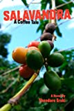 Salavandra: A Coffee Tale, Theodore Erski, 1430313633