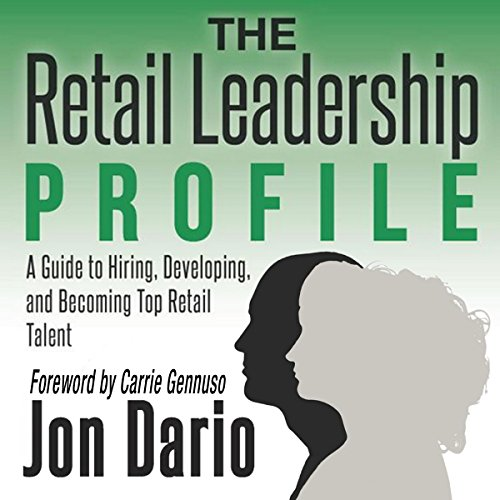 D.o.w.n.l.o.a.d The Retail Leadership Profile: A Guide to Hiring, Developing, and Becoming Top Retail Talent [K.I.N.D.L.E]