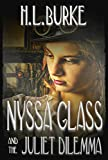 Nyssa Glass and the Juliet Dilemma: Book Two in the Nyssa Glass Steampunk Series