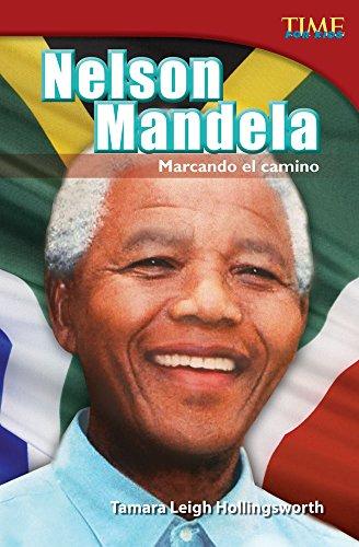 Nelson Mandela: Marcando El Camino (Nelson Mandela: Leading the Way) (Spanish Version) (Advanced Plus) (Time for Kids Nonfiction Readers) por Tamara Hollingsworth