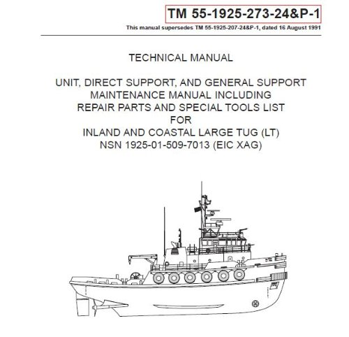 US Army, Technical Manual, TM 55-1925-273-24&P-1, REPAIR PARTS AND SPECIAL TOOLS LIST FOR INLAND AND COASTAL LARGE TUG, (LT), NSN 1925-01-509-7013, (EIC XAG), 2005