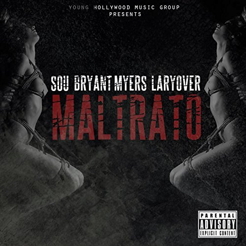 Maltrato (feat. Bryant Myers & Larry Over) [Explicit]