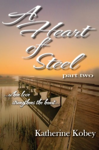 Download A Heart of Steel: ...when love strengthens the heart (Volume 2) ebook