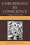 Unburdened by Conscience, Anthony W. Neal, 0761854940