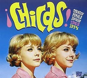 Chicas: Spanish Female Singers 1962-1974