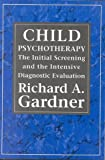 Child Psychotherapy: The Initial Screening and the Intensive Diagnostic Evaluation