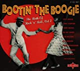 Bootin' The Boogie (The Birth of Rock n' Roll, Volume 2)