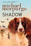 Shadow, Michael Morpurgo, 0312606591