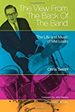 The View from the Back of the Band: The Life and Music of Mel Lewis (North Texas Lives of Musician Series)