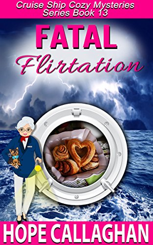 Fatal Flirtation: A Cruise Ship Mystery (Cruise Ship Christian Cozy Mysteries Series Book 13) cover