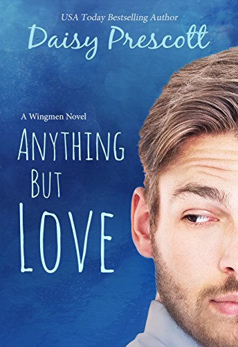 Anything but Love: A Wingmen Novel cover