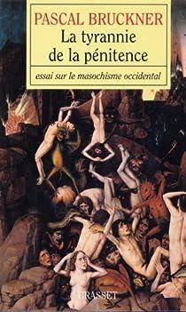 La tyrannie de la pénitence par Bruckner