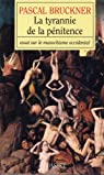 La tyrannie de la pénitence : Essai sur le masochisme occidental par Bruckner