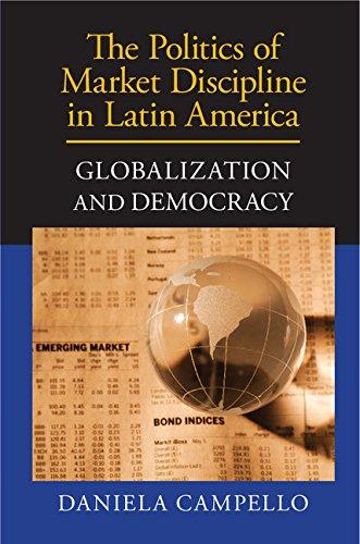 Download The Politics of Market Discipline in Latin America: Globalization and Democracy Pdf