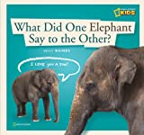 ZigZag: What Did One Elephant Say to the Other?