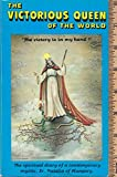 img - for The Victorious Queen of the World: The Spiritual Diary of a Contemporary Mystic, Sr. Natalia of Hungary book / textbook / text book