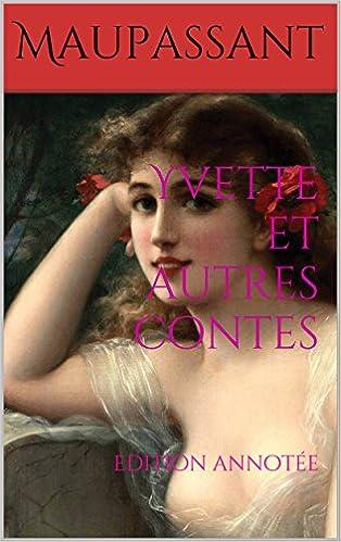 Google livres gratuits télécharger pdf Yvette et autres contes: Edition annotée (French Edition) (French Edition) PDF