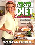 The Eat-Clean Diet Cookbook 2: Over 150 brand new great-tasting recipes that keep you lean! (Eat Clean Diet Cookbooks)