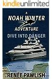 Dive into Danger: A Noah Winter Adventure (Teen Action & Adventure Series Book 2)