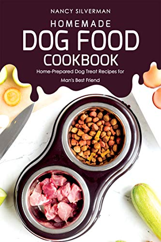 Homemade Dog Food Cookbook Home Prepared Dog Treat Recipes For
