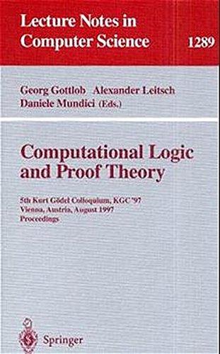 Computational Logic and Proof Theory: 5th Kurt Gödel Colloquium, KGC'97, Vienna, Austria, August 25-29, 1997, Proceedin