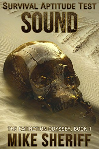 Survival Aptitude Test: Sound (The Extinction Odyssey Book 1) by [Sheriff, Mike]