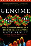 Genome: The Autobiography of a Species in 23 Chapters (P.S.), Matt Ridley, 0060894083