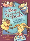 The Three Spinning Fairies, Lisa Campbell Ernst, 0525468269