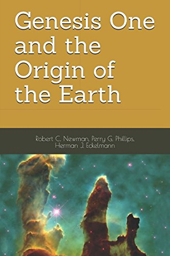 Genesis One and the Origin of the Earth [Robert C. Newman - Perry G. Phillips - Herman J. Eckelmann] (Tapa Blanda)