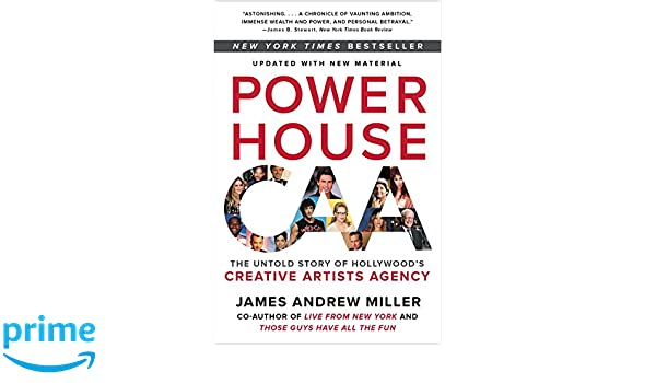 Powerhouse: The Untold Story of Hollywoods Creative Artists Agency: Amazon.es: James Andrew Miller: Libros en idiomas extranjeros