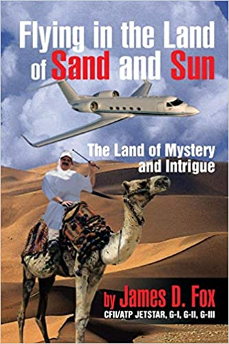 Flying in the Land of Sand and Sun : The Land of Mystery and Intrigue
