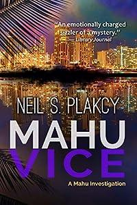 Mahu Vice: A Mahu Investigation (Mahu Investigations Book 4)