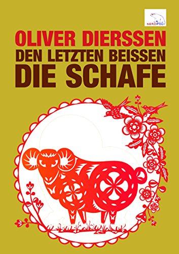 - Den Letzten beißen die Schafe (German Edition)