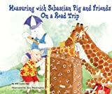 Measuring with Sebastian Pig and Friends on a Road Trip, Jill Anderson, 0766059820