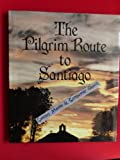 Front cover for the book The Pilgrim Route to Santiago by Brian Tate