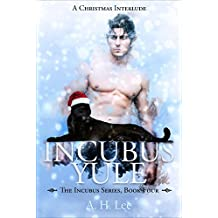 Incubus Yule (The Incubus Series Book 4)