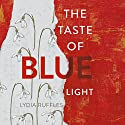 The Taste of Blue Light Audiobook by Lydia Ruffles Narrated by Tuppence Middleton