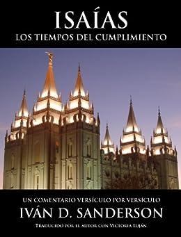 Isaías: Los Tiempos Del Cumplimiento (Spanish Edition) by [Sanderson, Ivan D.]