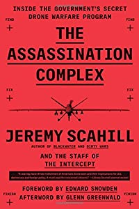 The Assassination Complex: Inside the Government's Secret Drone Warfare Program from Simon & Schuster