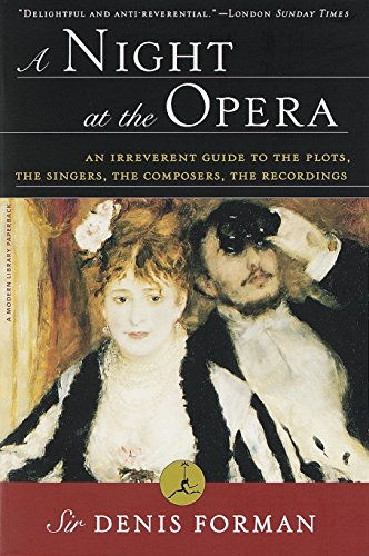 A Night at the Opera: An Irreverent Guide to The Plots, The Singers, The Composers, The Recordings (Modern Library (Pape