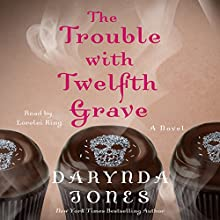 The Trouble with Twelfth Grave: A Novel Audiobook by Darynda Jones Narrated by Lorelei King