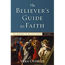 The Believer's Guide to Faith (The Reasons to Believe Series Book 1)