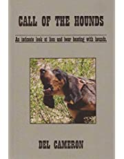 Call of the Hounds: An Intimate Look at Lion and Bear Hunting with Hounds.