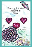 Poetry for the Heart and Soul, M. K. Patty, 1465362932