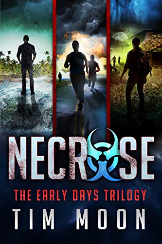 The Early Days Trilogy: The Necrose Series Books 1-3 by [Moon, Tim]