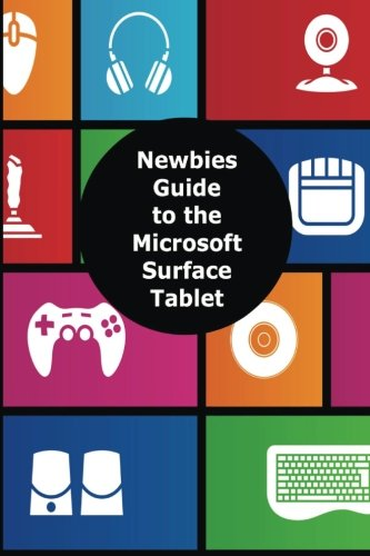 Price comparison product image A Newbies Guide to the Microsoft Surface Tablet: Everything You Need to Know About the Surface and Windows RT