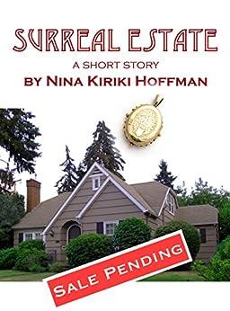 Surreal Estate: A Short Story by [Hoffman, Nina Kiriki]