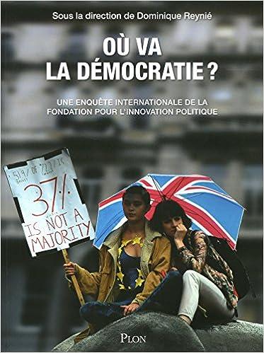 221191c1e7bbc7 Amazon.fr - Où va la démocratie   - COLLECTIF, Dominique REYNIÉ - Livres