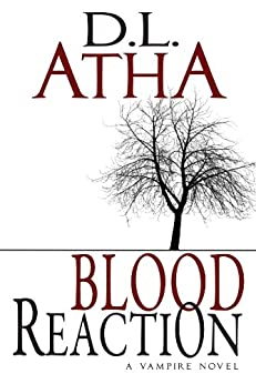 Blood Reaction A Vampire Novel by [Atha, DL]